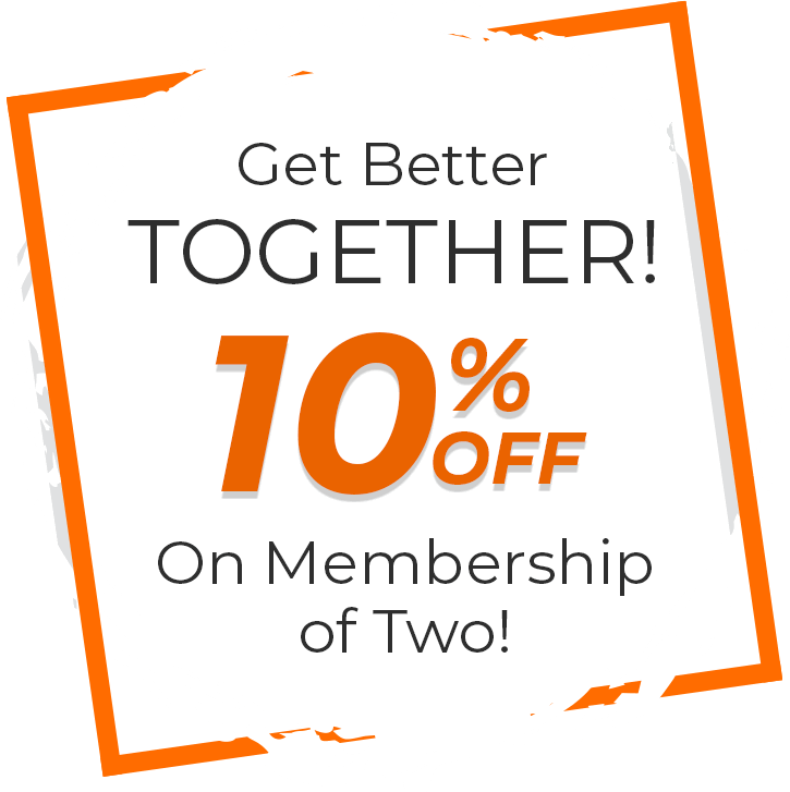 Get Better Together 10% off On Membership of Two!